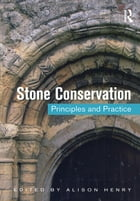 Stone Conservation: Principles and Practice by Alison Henry