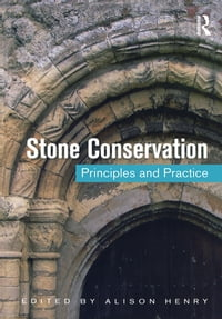 Stone Conservation: Principles and Practice