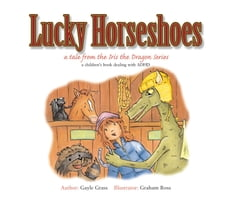 Lucky Horseshoes: A Tale from the Iris the Dragon Series