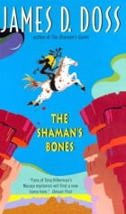 The Shaman's Bones by James D Doss