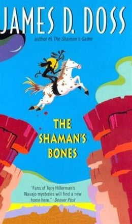 Book The Shaman's Bones by James D. Doss