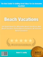 Beach Vacations: Get Great Ideas For Affordable Beach Vacations, Best Beach Vacation, Florida Beach Vacations, All In by Issac Leahy