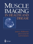 Muscle Imaging in Health and Disease by James L. Fleckenstein
