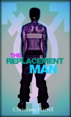 The Replacement Man by Christiana Harrell