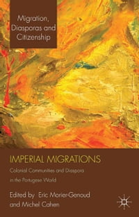 Imperial Migrations: Colonial Communities and Diaspora in the Portuguese World