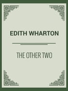 The Other Two by Edith Wharton