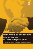 From Rivalry to Partnership?: New Approaches to the Challenges of Africa