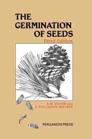 The Germination of Seeds: Pergamon International Library of Science, Technology, Engineering and Social Studies