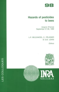 Hazards of Pesticides to Bees: Avignon (France), September 07-09, 1999