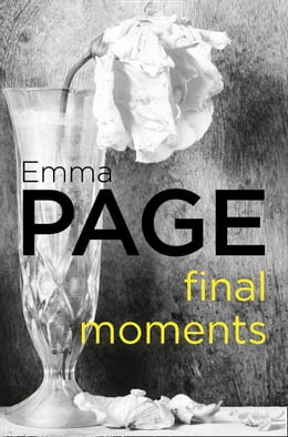 Book Final Moments by Emma Page
