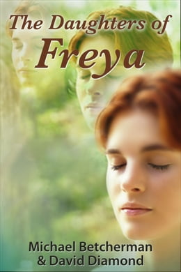 Book The Daughters of Freya by Michael Betcherman