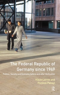 The Federal Republic of Germany since 1949: Politics, Society and Economy before and after…