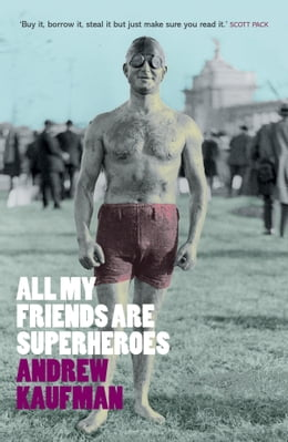 Book All My Friends are Superheroes by Andrew Kaufman