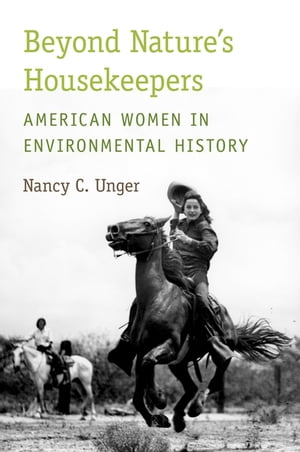 Beyond Nature's Housekeepers American Women in Environmental History