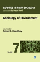 Readings in Indian Sociology: Volume VII: Sociology of Environment by Sukant K Chaudhury