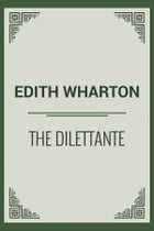 The Dilettante by Edith Wharton