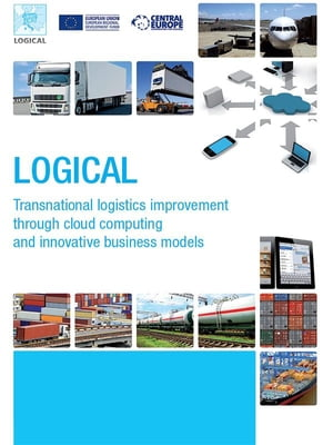LOGICAL - Transnational logistics improvement through cloud computing and innovative business models by Marino Cavallo