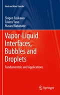 Vapor-Liquid Interfaces, Bubbles and Droplets (Mechanical Engineering) photo