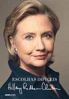 Escolhas difíceis by Hillary Rodham Clinton