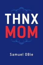"""THNX MOM"" by Samuel OBie"