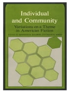 Individual and Community: Variations on a Theme in American Fiction