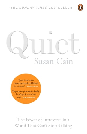 Quiet: The power of introverts in a world that can't stop talking The power of introverts in a world that can't stop talking