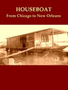 The Houseboat Book: The Log of a Cruise from Chicago to New Orleans by William F. Waugh