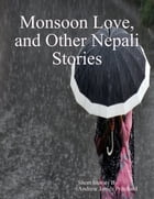 Monsoon Love, and Other Nepali Stories by Andrew Pritchard