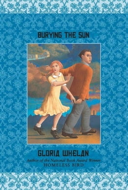 Book Burying the Sun by Gloria Whelan
