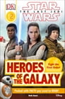 DK Reader L2 Star Wars The Last Jedi™ Heroes of the Galaxy Cover Image