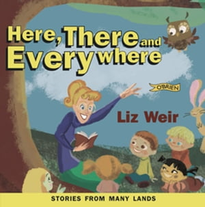 Here,  There and Everywhere Stories from Many Lands
