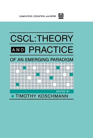 Cscl Theory and Practice of An Emerging Paradigm