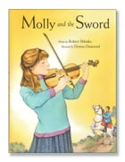 Molly and the Sword by Robert Shlasko