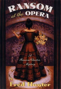 Book Ransom at the Opera: A Ransom/Charters Mystery by Fred Hunter