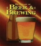 Dictionary of Beer and Brewing