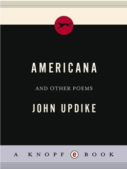 Book Americana: and Other Poems by John Updike