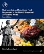 Nutraceutical and Functional Food Regulations in the United States and Around the World