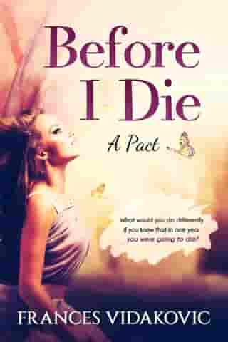Before I Die: A Pact by Frances Vidakovic