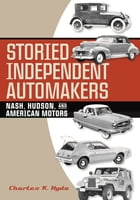 Storied Independent Automakers: Nash, Hudson, and American Motors by Charles K. Hyde