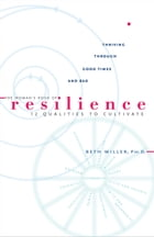 The Woman's Book of Resilience: 12 Qualities to Cultivate by Beth Miller