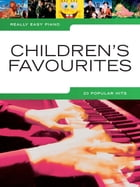 Really Easy Piano: Childrens Favourites by Wise Publications