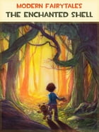 The Enchanted Shell by Modern Fairytales
