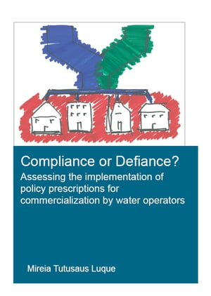 Compliance or Defiance?: Assessing the Implementation of Policy Prescriptions for Commercialization by Water Operators