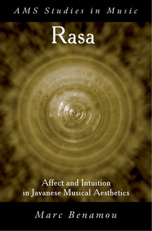 RASA Affect and Intuition in Javanese Musical Aesthetics