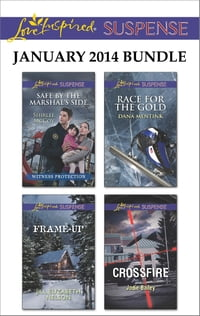 Love Inspired Suspense January 2014 Bundle: Safe by the Marshal's Side\Frame-Up\Race for the Gold…