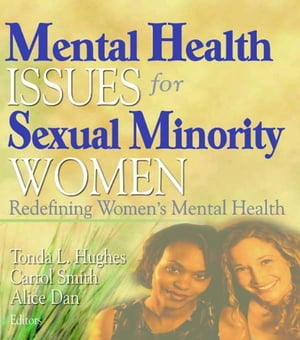 Mental Health Issues for Sexual Minority Women Redefining Women's Mental Health