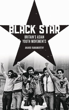 Black Star: Britain's Asian Youth Movements