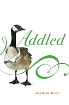 Addled: A Novel by JoeAnn Hart