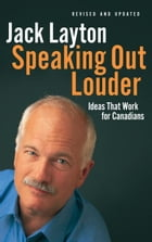 Speaking Out Louder: Ideas That Work for Canadians: Ideas That Work for Canadians
