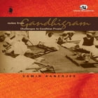 Notes from Gandhigram: Challenges to Gandhian Praxis by Sameer Banerjee